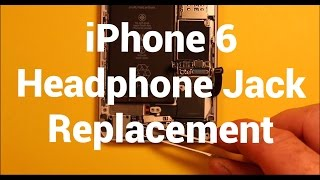 IPhone 6 Headphone Audio Jack Replacement How To Change