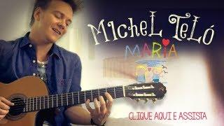 Мишель Тело, Michel Telo - Maria (clipe oficial)
