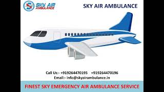 Finest and Safe Sky Air Ambulance Service in Imphal and Nanded