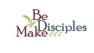 Be Disciples. Make Disciples.