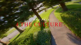 Raw Pack 4 THE CULTURE #3 (FPVFREESTYLE)