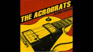 Day Late, Dollar Short - The Acro-Brats