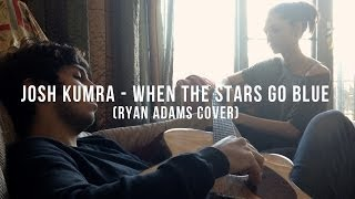 Josh Kumra - When The Stars Go Blue (Ryan Adams Cover)