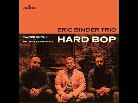 Eric Binder Trio presents 'Hard Bop' with Alex Puryear