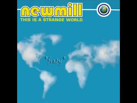 Newmill - This Is A Strange World (Radio Edit)