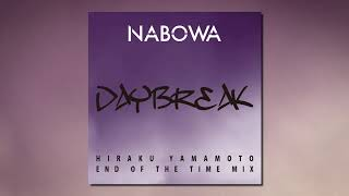 NABOWA | DAYBREAK (HIRAKU YAMAMOTO  End of the time MIX)