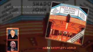 Brian Bennett feat Mark Knopfler - We Have All The Time In The World - (Shadowing John Barry)