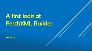 A first look at FetchXML Builder for XrmToolBox