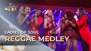 Ladies Of Soul 2017 | Reggae Swingbeat Medley