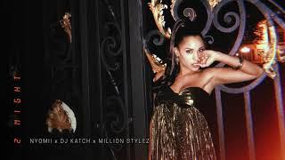 """NyoMii X DJ Katch X Million Stylez   """"2Night"""""""