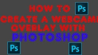 how to make a webcam overlay in photoshop cs6 - TH-Clip