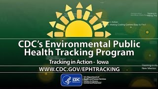 CDC's Tracking Program: Iowa's Data Tool Highlights Health Problems and Saves Money