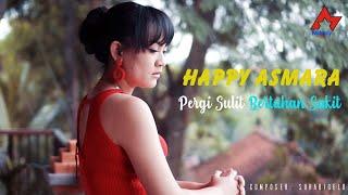 Download lagu Happy Asmara Pergi Sulit Bertahan Sakit Mp3