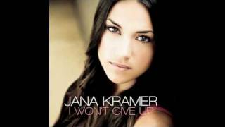 Jana Kramer: I Won't Give Up [With Lyrics]