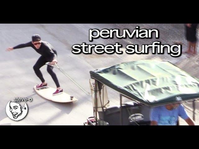 Peruvian Street Surfing - Steve-O