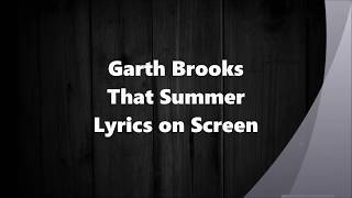 Garth Brooks: That Summer-LYRICS ON SCREEN