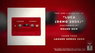 "Brand New - ""Luca (Demo 2006)"""