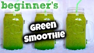 BEGINNERs GREEN SMOOTHIE! (3 Easy Steps)