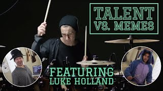 talent vs memes (ft. Luke Holland)
