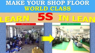 How to Make SHOP FLOOR  WORLD CLASS (AS SHOWN IN VIDEO) Using 5S Concept of LEAN MANUFACTURING & TPS