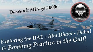 DCS: Persian Gulf Map - Exploring the UAE - Abu Dhabi - Dubai - & Bombing Practice