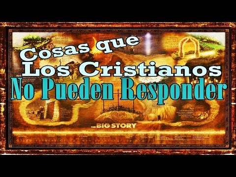 Cosas que Los Cristianos No Pueden Responder