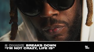 "2 Chainz Breaks Down ""I'm Not Crazy, Life Is"" ft. Chance The Rapper Produced by FKi 1s"