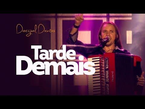 Dorgival Dantas - Tarde Demais [DVD Simplesmente Dorgival Dantas]