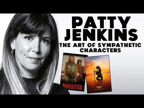 WONDER WOMAN vs MONSTER: Patty Jenkins and Sympathetic Characters | From Rags to Blockbusters
