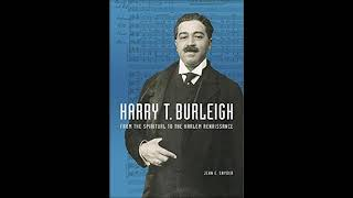 "born Dec. 2, 1866 Harry Burleigh ""Deep River"""