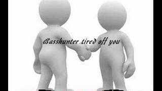 Basshunter tired off you fl