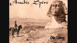 Anubis Spire - OLD LIONS (in the world of snarling sheep)