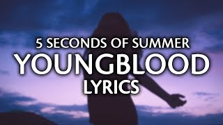 5 Seconds Of Summer   Youngblood (Lyrics  Lyric Video)