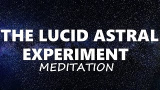Guided Meditation Lucid Dreaming , Hypnosis For Astral Travel Experiment