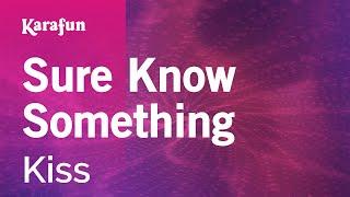 Karaoke Sure Know Something   Kiss *