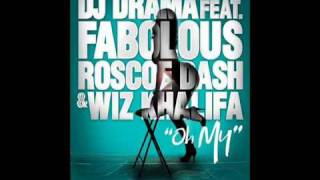 DJ Drama ft. Fabolous, Wiz Khalifa, & Roscoe Dash- Oh My (Clean)