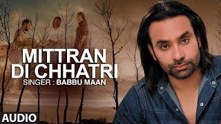 Mitran Di Chatri Full Audio Song  Babbu Maan   Pyaas  Hit Punjabi Song