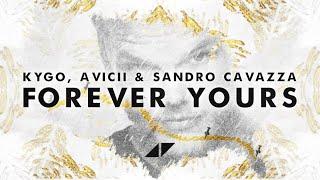Kygo, Avicii & Sandro Cavazza – Forever Yours