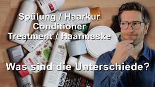 Spülung/Haarkur/Conditioner/Treatment/Haarmaske, Was sind die Underschiede und was ist