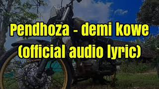 Pendhoza   Demi Kowe( Official Audio Lyric)
