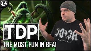 The Most fun in BfA - TDP