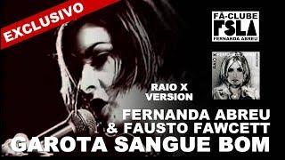 FERNANDA ABREU - GAROTA SANGUE BOM (RAIO X VERSION) VIDEOCLIPE EXCLUSIVO