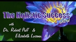 The Holistic Success Show: Episode 3