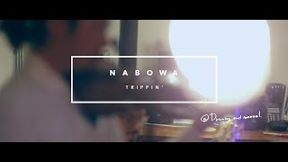 Nabowa 「Trippin'(Edit with Additions featuring Dexter Story Multi-Instruments)」