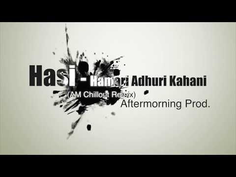 Hasi Ban Gaye | Aftermorning Unplugged | Hamari Adhuri Kahani Mp3