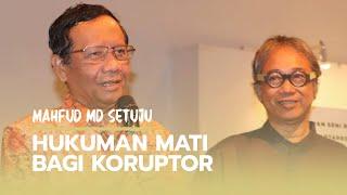 Mahfud MD Dukung Hukuman Mati bagi Koruptor: Merusak Nadi Aliran Darah Bangsa