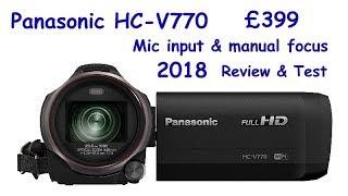 Panasonic HC-V770:  Full HD & Mic Input.  2018  review & test.