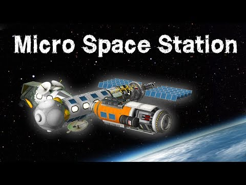 KSP: Building a Micro Space-Station!