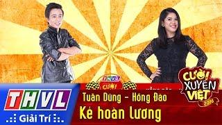 THVL   Cười xuyên Việt 2016 - Tập 4: Kẻ hoàn lương - Tuấn Dũng, Hồng Đào