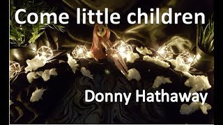 Come little Children - Donny Hathaway (Stop-motion)
